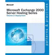 Microsoft Exchange 2000 Server Hosting Series Volume 2: Deployment by Microsoft Corporation, 9780735618305