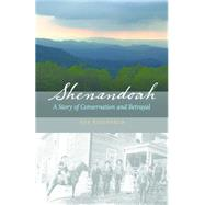 Shenandoah: A Story of Conservation and Betrayal by Eisenfeld, Sue, 9780803238305