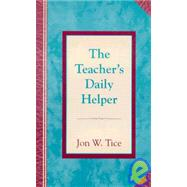 Teacher's Daily Devotional : Daily Meditations for Teachers by Tice, Jon W., 9780967138305