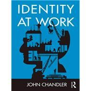 Identity at Work by Chandler; John, 9781138788305