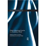Global Advertising Practice in a Borderless World by Crawford; Robert, 9781138918306