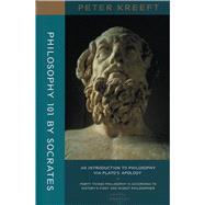 Philosophy 101 by Socrates: An Introduction to Philosophy via Plato's Apology (Forty Things Philosophy is According to History's First and Wisest Philosopher)