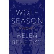 Wolf Season by Benedict, Helen, 9781942658306