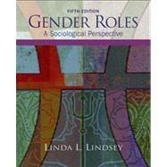 Gender Roles : A Sociological Perspective by Lindsey, Linda L., 9780132448307