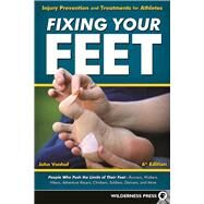 Fixing Your Feet Injury Prevention and Treatments for Athletes by Vonhof, John, 9780899978307