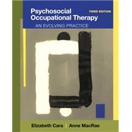 Psychosocial Occupational Therapy An Evolving Practice by Cara, Elizabeth; MacRae, Anne, 9781111318307