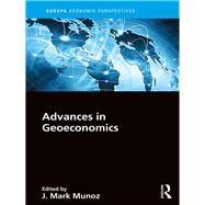Advances in Geoeconomics by Munoz; J Mark, 9781857438307
