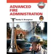 Advanced Fire Administration by Bruegman, Randy R., 9780135028308