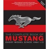 The Complete Book of Mustang: Every Model Since 1964-1/2 by Mueller, Mike, 9780760338308