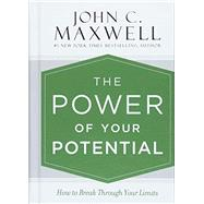 The Power of Your Potential by Maxwell, John C., 9781455548309