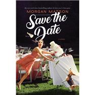 Save the Date by Matson, Morgan, 9781534438309