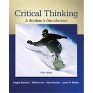 Critical Thinking: A Student's Introduction by Bassham, Gregory; Irwin, William; Nardone, Henry; Wallace, James, 9780078038310