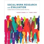 Social Work Research and Evaluation Foundations of Evidence-Based Practice by Grinnell, Jr., Richard M.; Unrau, Yvonne A., 9780199988310