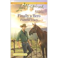 Finally a Hero by Tracy, Pamela, 9780373818310