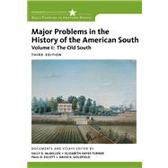 Major Problems in the History of the American South, Volume 1 by McMillen, Sally G.; Turner, Elizabeth Hayes; Escott, Paul; Goldfield, David, 9780547228310