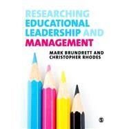 Researching Educational Leadership and Management by Brundrett, Mark; Rhodes, Christopher, 9780857028310