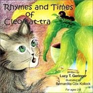 Rhymes and Times of Cleo-Cat-Tra by Geringer, Lucy T., 9780971948310