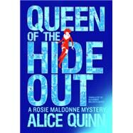 Queen of the Hide Out by Quinn, Alice; Maldwyn-Davies, Alexandra, 9781503948310