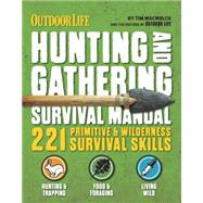 Hunting & Gathering Survival Manual by Macwelch, Tim; Outdoor Life (CON), 9781616288310