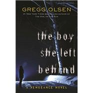 The Boy She Left Behind by Olsen, Gregg, 9781943818310