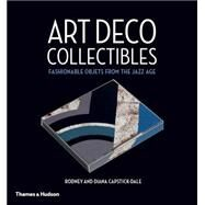Art Deco Collectibles by Capstick-dale, Rodney; Capstick-dale, Diana, 9780500518311