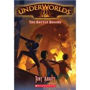 Underworlds #1: The Battle Begins by Abbott, Tony; Caparo, Antonio Javier, 9780545308311