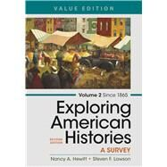 Exploring American Histories,  Volume 2, Value Edition A Survey by Hewitt, Nancy A.; Lawson, Steven F., 9781319038311