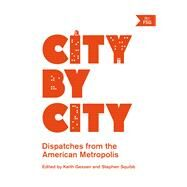 City by City Dispatches from the American Metropolis by Gessen, Keith; Squibb, Stephen, 9780865478312