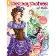 Fantasy Fashion Art Studio: Creating Romantic Characters, Clothing and Costumes by Dillman, Meredith, 9781440328312