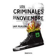Los criminales de noviembre /November Criminals by Munson, Sam, 9786077358312