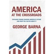 America at the Crossroads by Barna, George, 9780801008313