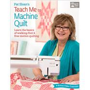 Pat Sloan's Teach Me to Machine Quilt by Sloan, Pat, 9781604688313