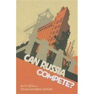 Can Russia Compete? by Desai, Raj M.; Goldberg, Itzhak, 9780815718314