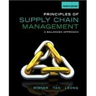 Principles of Supply Chain Management A Balanced Approach by Wisner, Joel D.; Tan, Keah-Choon; Leong, G. Keong, 9781285428314