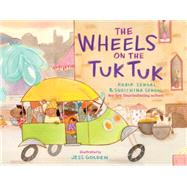 The Wheels on the Tuk Tuk by Sehgal, Kabir; Sehgal, Surishtha; Golden, Jess, 9781481448314