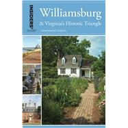 Insiders' Guide to Williamsburg and Virginia's Historic Triangle by Corbett, Sue, 9781493018314