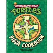 Teenage Mutant Ninja Turtles: the Pizza Cookbook by Casella, Peggy Paul; Yee, Albert, 9781608878314