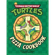 The Teenage Mutant Ninja Turtles Pizza Cookbook by Casella, Peggy Paul; Yee, Albert, 9781608878314