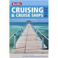 Berlitz Cruising & Cruise Ships 2016 by Ward, Douglas, 9781780048314
