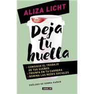 Deja tu huella / Leave Your Mark by Licht, Aliza; Karan, Donna, 9786073138314