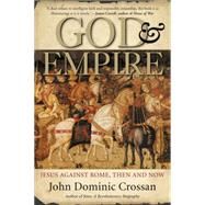 God and Empire : Jesus Against Rome, Then and Now by Crossan, John Dominic, 9780060858315