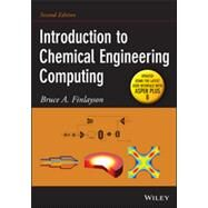 Introduction to Chemical Engineering Computing by Finlayson, Bruce A., 9781118888315