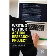 Writing up Your Action Research Project by McNiff; Jean, 9781138828315