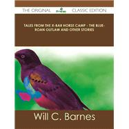 Tales from the X-bar Horse Camp: The Blue by Barnes, Will C., 9781486488315