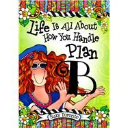 Life Is All About How You Handle Plan B by Toronto, Suzy, 9781598428315