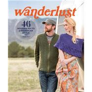 Wanderlust: 46 Modern Knits for Bohemian Style by Gray, Tanis, 9781620338315