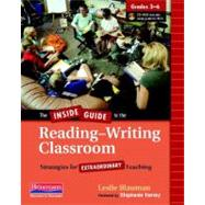 The Inside Guide to the Reading-writing Classroom, Grades 3-6: Strategies for Extraordinary Teaching by Blauman, Leslie; Harvey, Stephanie, 9780325028316