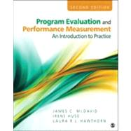 Program Evaluation and Performance Measurement : An Introduction to Practice by James C. McDavid, 9781412978316