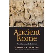 Ancient Rome From Romulus to Justinian by Martin, Thomas R., 9780300198317