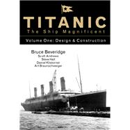 Titanic the Ship Magnificent by Beveridge, Bruce; Andrews, Scott; Hall, Steve; Klistorner, Daniel; Braunschweiger, Art, 9780750968317